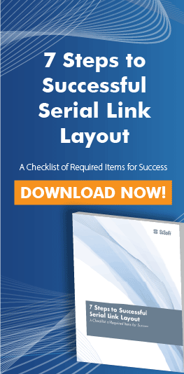7 Steps to Successful Serial Link Layout